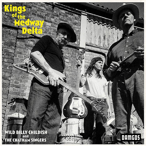 Wild Billy Childish - Kings Of The Medway Delta CD Released 21/02/20