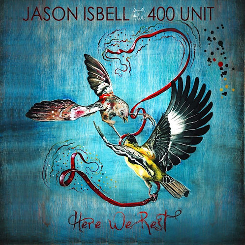 Jason Isbell & The 400 Unit - Here We Rest LP Released 18/10/19