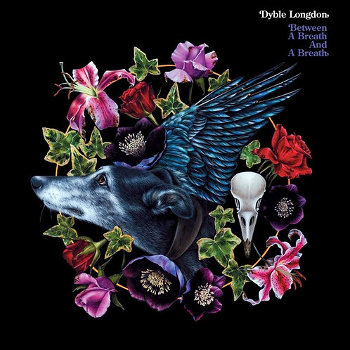 Dyble Longdon - Between A Breath And A Breath LP Released 25/09/20