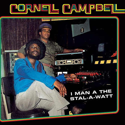 Cornell Campbell - I Man At The Stal-A-Watt LP Released 19/07/19