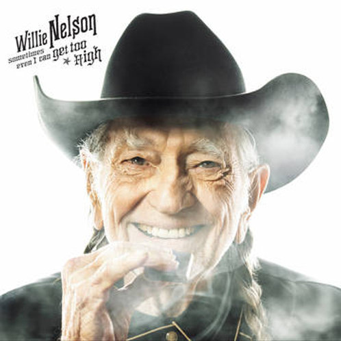 "Willie Nelson - Sometimes Even I Can Get Too High 7"" Black Friday 2019"