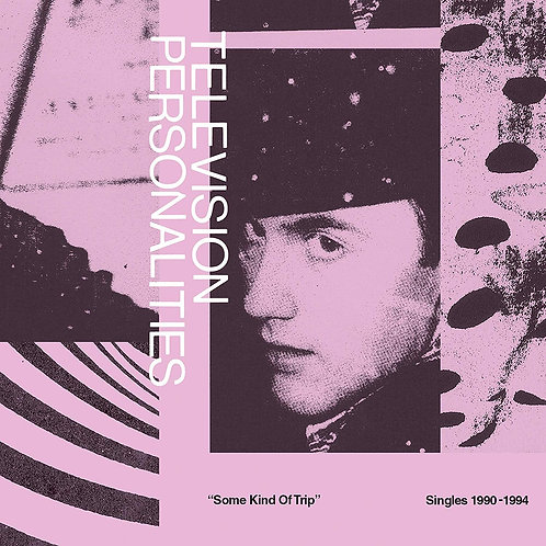 Television Personalities - Some Kind Of Trip: Singles 1990-1994 CD
