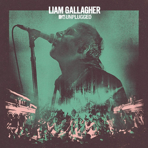 Liam Gallagher - MTV Unplugged LP Released 12/06/20