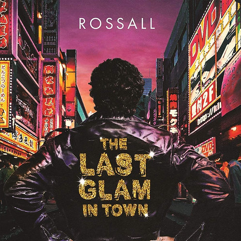 Rossall - The Last Glam In Town LP Released 30/10/20