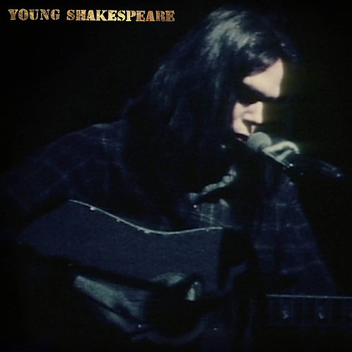 Neil Young - Young Shakespeare LP Released 26/03/21
