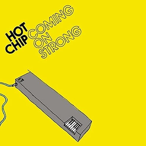 Hot Chip - Coming On Strong - Vinyl LP Released 09/07/21
