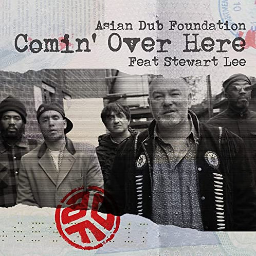 """Asian Dub Foundation Feat. Stewart Lee - Comin' Over Here 12"""" Released 02/04/21"""