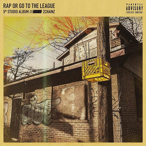 2 Chainz - Rap Or Go To The League LP Released 14-06-19