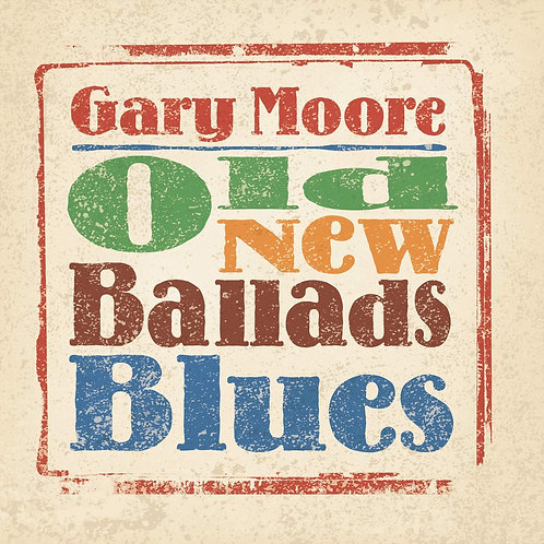 Gary Moore - Old New Ballads Blues LP Released 18/09/20