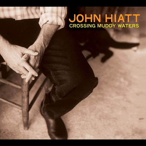 John Hiatt - Crossing Muddy Waters LP Released 20/11/20