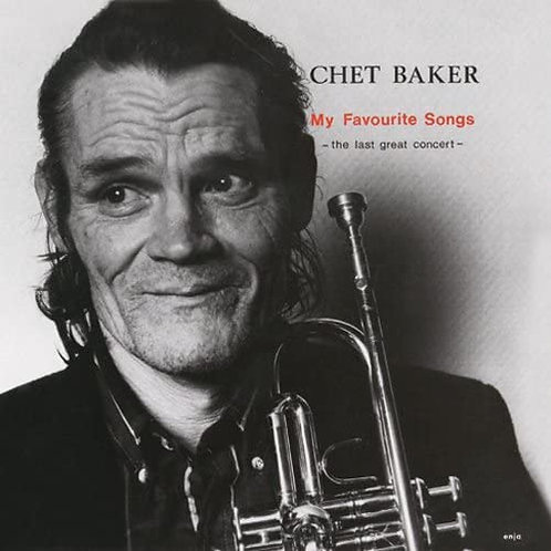 Chet Baker - My Favourite Songs - The Last Great Concert LP Released 06/11/20