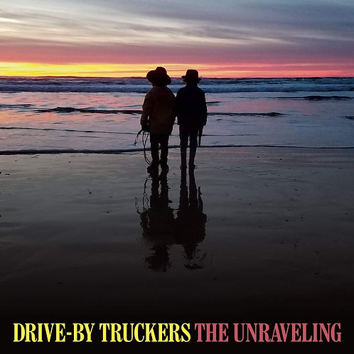 Drive-By Truckers - The Unraveling LP Released 31/01/20