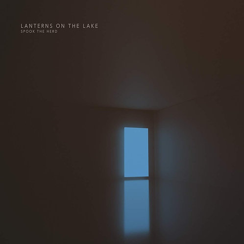 Lanterns On The Lake - Spook The Herd LP Released 21/02/20