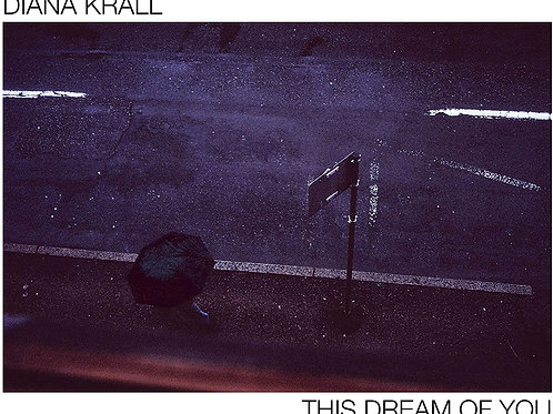 Diana Krall - This Dream Of You CD Released 25/09/20