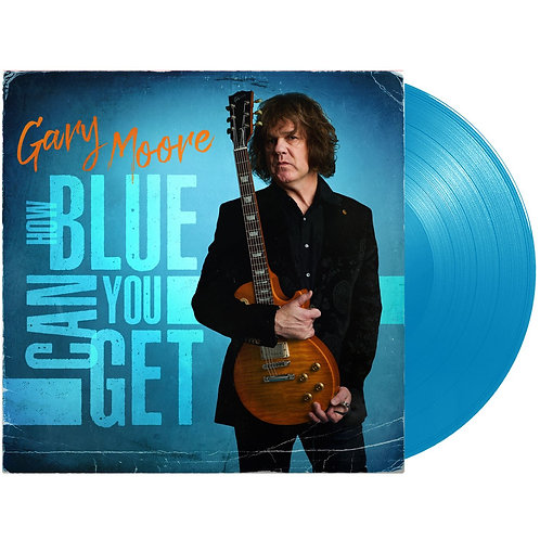 Gary Moore - How Blue Can You Get Blue Vinyl LP Released 30/04/21