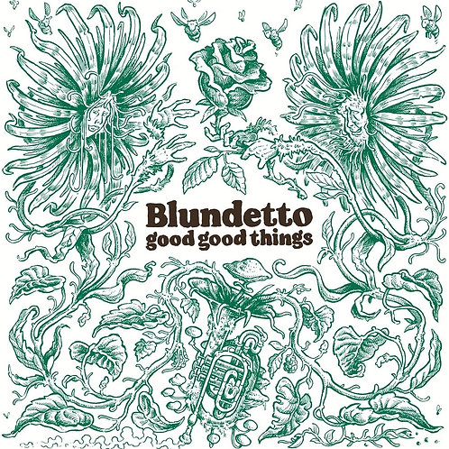 Blundetto - Good Good Things LP Released 14/08/20