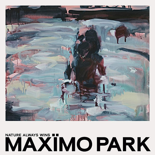 Maximo Park - Nature Always Wins LP Released 26/02/21