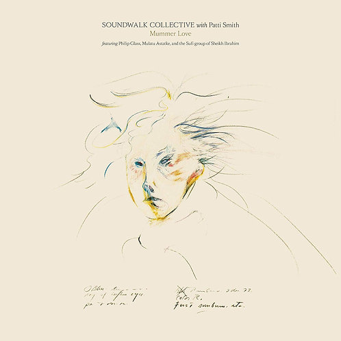 Soundwalk Collective With Patti Smith - Mummer Love LP Released 08/11/19