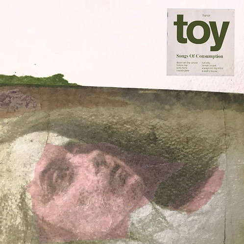 Toy - Songs Of Consumption CD Released 15/11/19