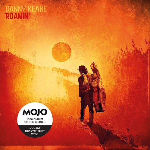 Danny Keane - Roamin' LP Released 04/09/20