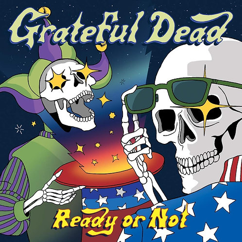 Grateful Dead - Ready Or Not LP Released 22/11/19