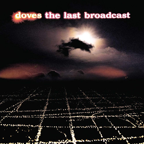 Doves - The Last Broadcast LP Released 27/11/20