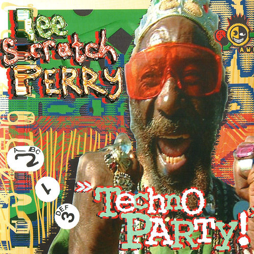 Lee 'Scratch' Perry - Techno Party LP Released 16/08/19