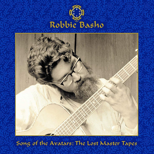 Robbie Basho - Song Of The Avatars: The Lost Master Tapes CD Released 04/12/20