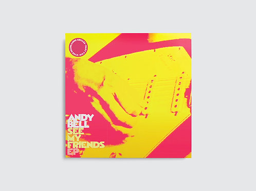 """Andy Bell - See My Friends EP - Yellow Vinyl 10"""" Released 14/05/21"""