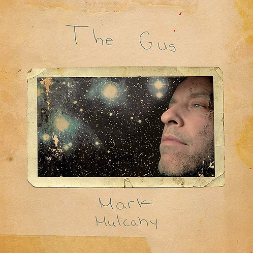 Mark Mulcahy - The Gus CD Released 05/07/19