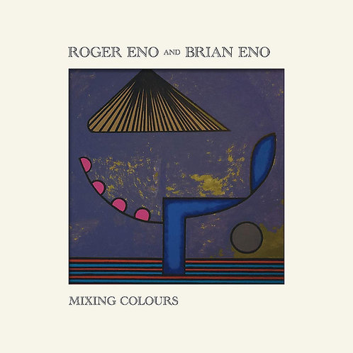 Roger Eno And Brian Eno - Mixing Colours LP Released 20/03/20