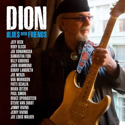 Dion - Blues With Friends LP Released 31/07/20