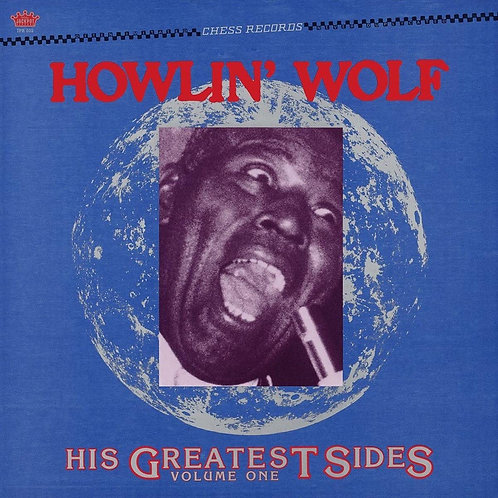 Howlin' Wolf - His Greatest Sides Volume 1 LP Released 11/12/20