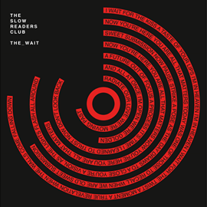 """Slow Readers Club - The Wait / National Instituion 7"""" #LRS Due 31/07/20"""