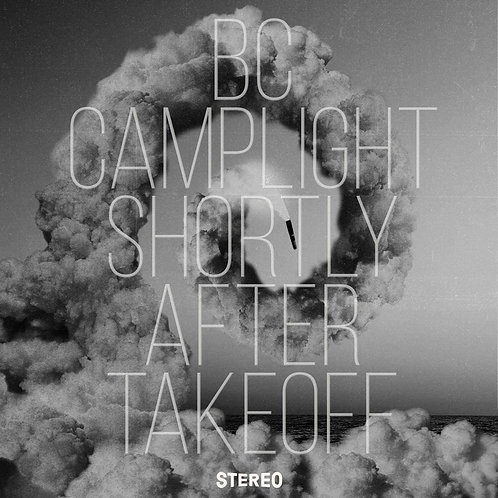 BC Camplight - Shortly After Takeoff LP #LRS Released 05/02/21
