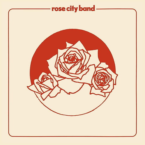 Rose City Band - Rose City Band LP Released 17/01/20