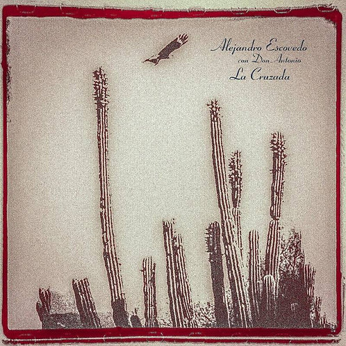 Alejandro Escovedo - La Cruzada (The Crossing)