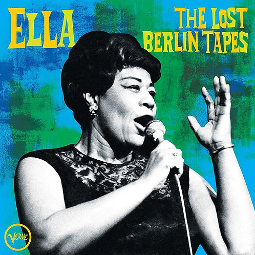 Ella Fitzgerald - The Lost Berlin Tapes CD Released 02/10/20