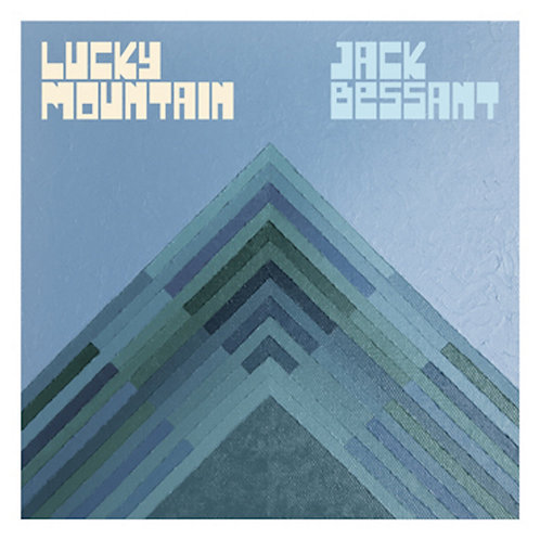Jack Bessant - Lucky Mountain LP Released 04/09/20