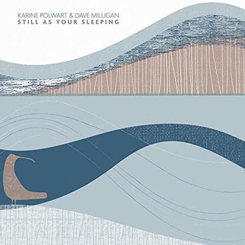 Karine Polwart & Dave Milligan - Still As Your Sleeping - CD Released 08/10/21