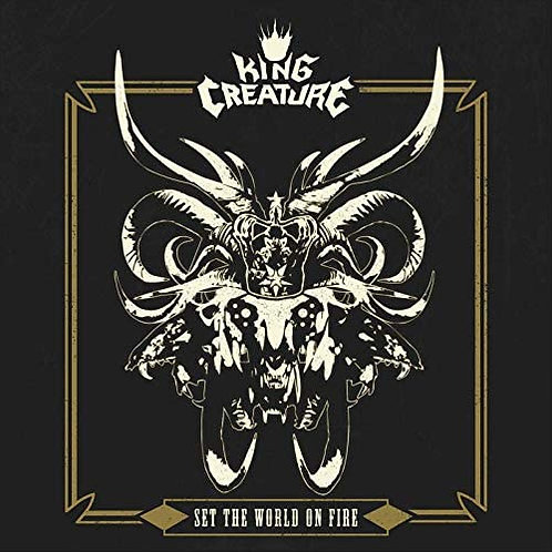 King Creature - Set The World On Fire LP Released 06/11/20