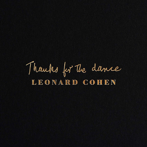Leonard Cohen - Thanks For The Dance CD Released 22/11/19