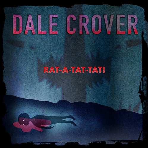Dale Crover - Rat-A-Tat-Tat! CD Released 15/01/21