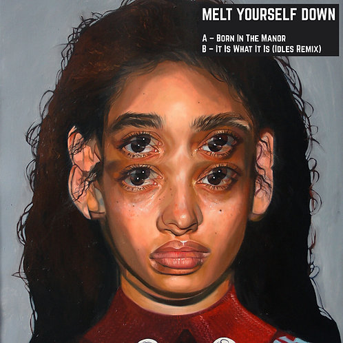 """Melt Yourself Down - Born In The Manor 7"""" Single"""