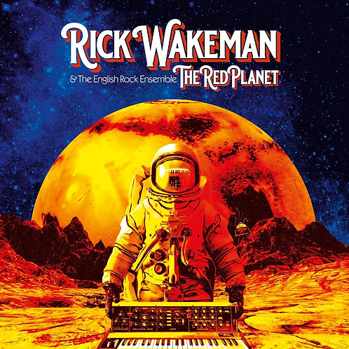 Rick Wakeman & The English Rock Ensemble - The Red Planet CD Released 28/08/20