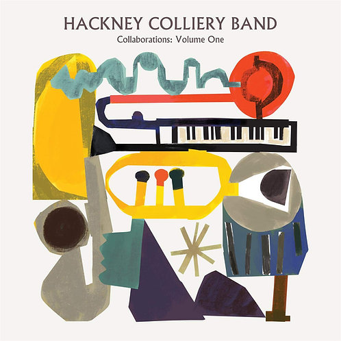 Hackney Colliery Band - Collaborations: Volume One LP Released 07/06/19