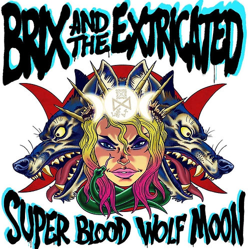 Brix And The Extricated - Super Blood Wolf Moon CD Released 25/10/19