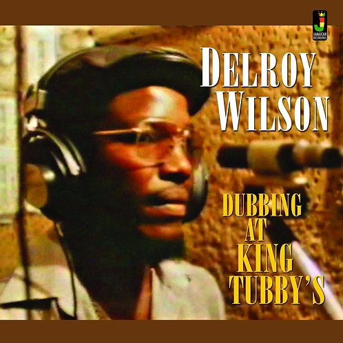 Delroy Wilson - Dubbing At King Tubby's LP Released 31/01/20