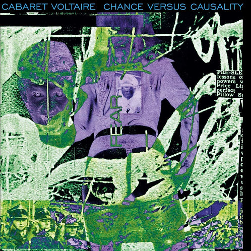 Cabaret Voltaire - Chance Versus Causality LP Released 30/08/19