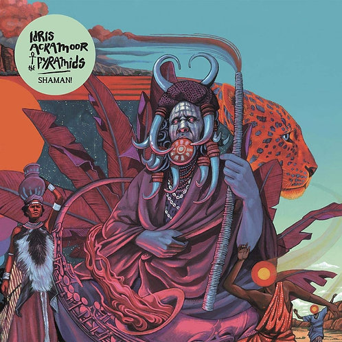 Idris Ackamoor And The Pyramids - Shaman! LP Released 07/08/20